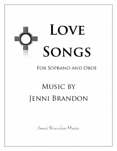 Love Songs for Soprano and Oboe by Jenny Brandon