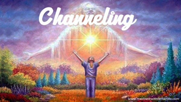 Learn channeling (also called channelling.)
