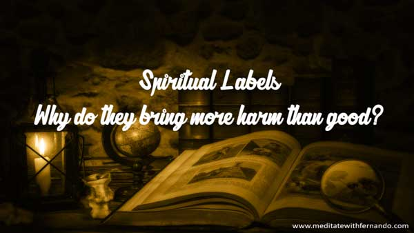Spiritual Labels are unnecessary.