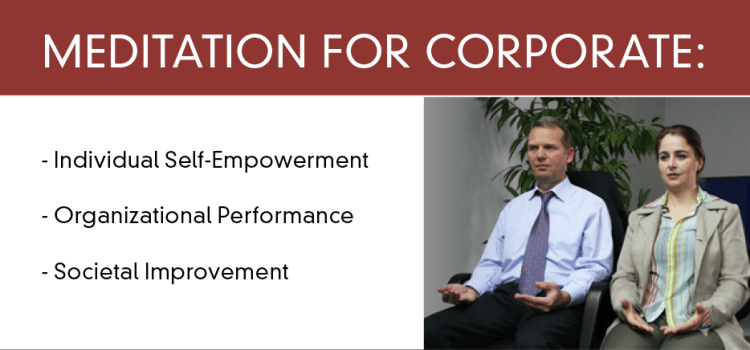 Meditation for corporate: societal improvement through individual self-empowerment