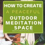 how to create a peaceful outdoor meditation space