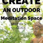 how to create an outdoor meditation space step by step guide