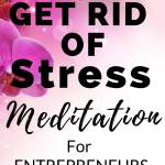 how to get rid of stress meditation for entrepreneurs