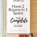 how to have 2 rooms in 1 space the complete guide
