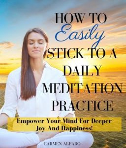 how to easily stick to a daily meditation practice