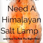 why you need a himalayan salt lamp and how to pick the right one