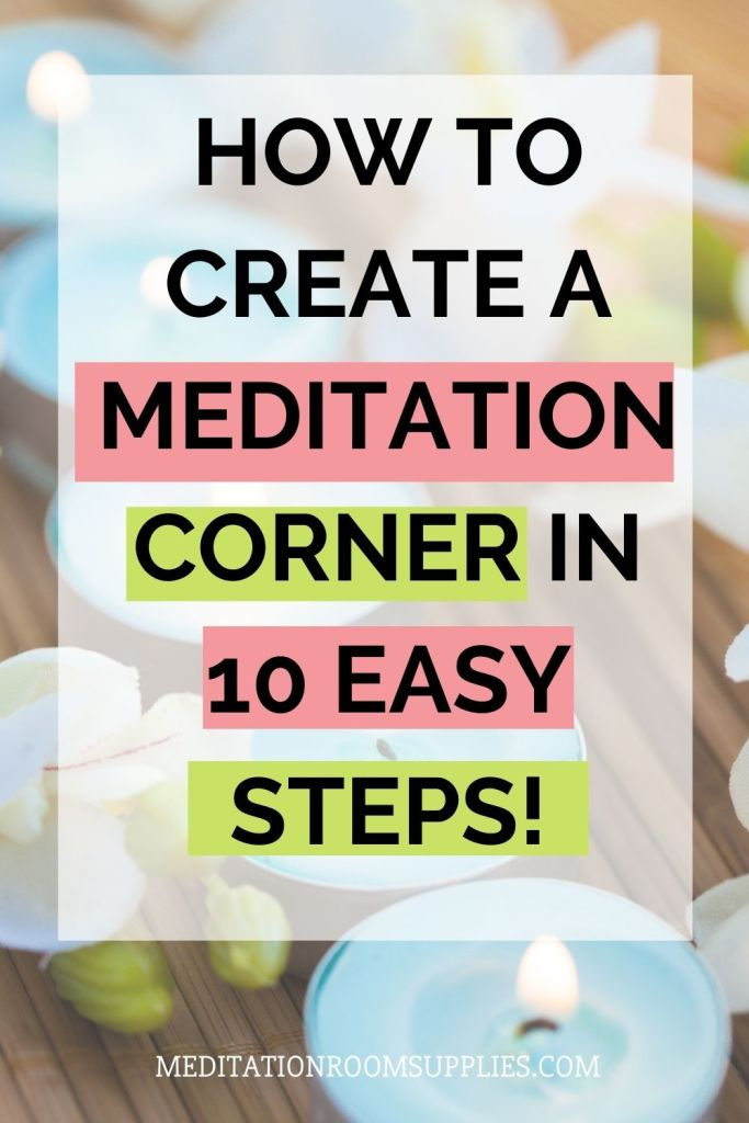 how to create a meditation corner in 10 easy steps