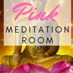 how to create a pink meditation room
