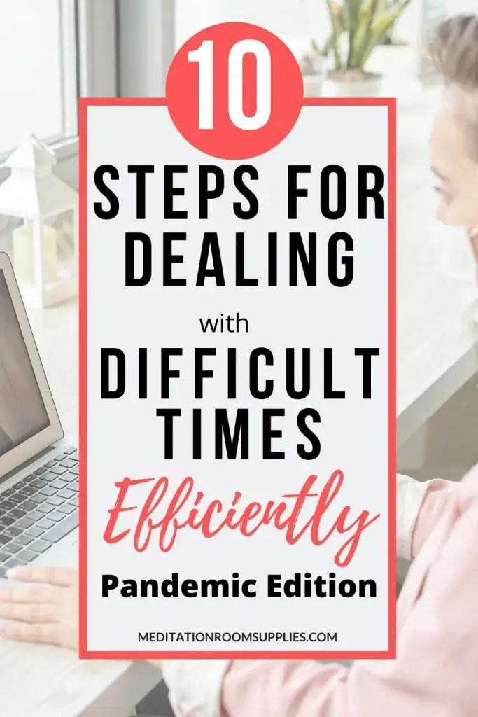 10 steps for dealing with difficult times efficiently pandemic edition