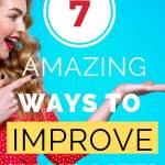 7 amazing ways to improve your life