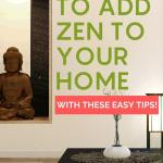 how to add zen to your home with these easy tips