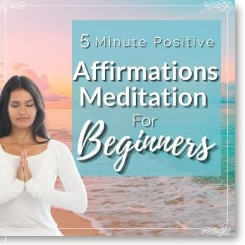 5 minute positive affirmations meditaiton for beginners