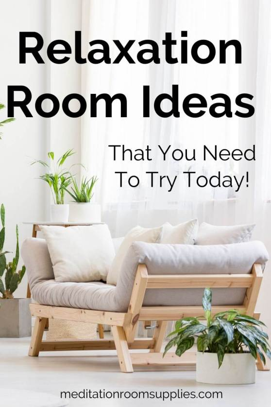 relaxation rooms ideas that you need to try today