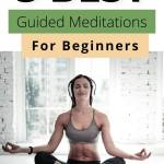 5 best guided meditations for beginners