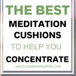 the best meditation cushions for help you concentrate