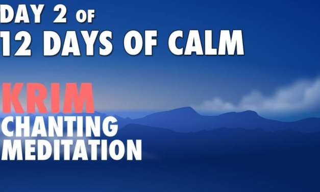 DAY 2 of 12 DAYS of CALM | KRIM Chanting Meditation @ 432 Hz