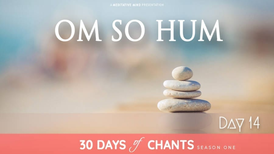 Day 14 | OM SO HUM – Meditation Mantra