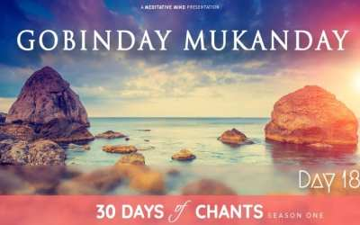 Day 18 | GOBINDAY MUKUNDAY – Mantra for Clearing Subconscious