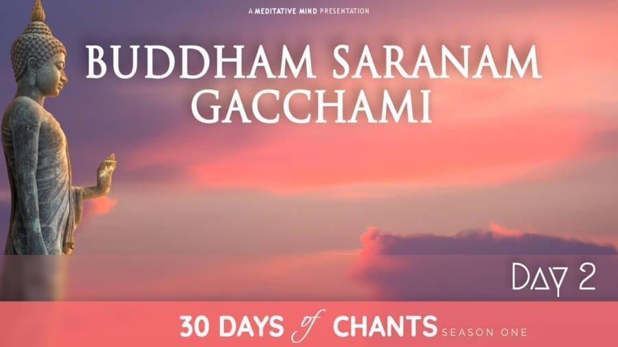 Day 2 | BUDDHAM SARANAM GACCHAMI | Powerful Buddhist Mantra