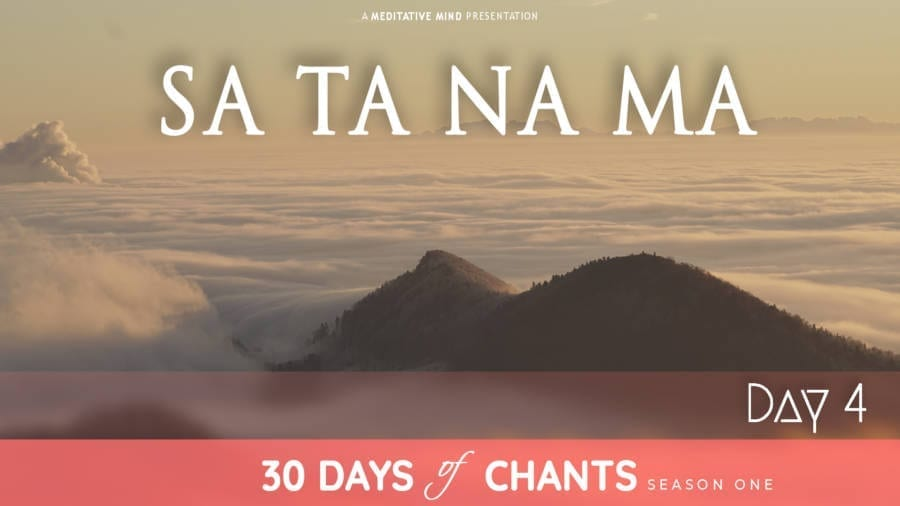 Day 4 | SA TA NA MA | Mantra for Transformation