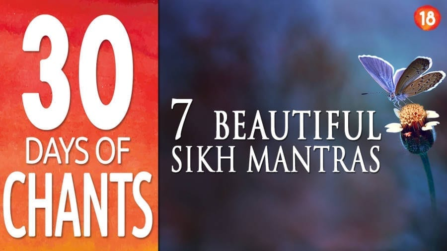 7 beautiful Sikh Mantras - 30 days of chants