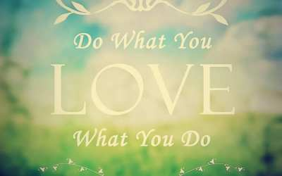 Do What You Love, Love What You Do.