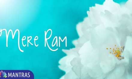 Mere Ram | Mantra to Feel Closeness to the Creator