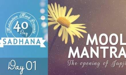Day 01 of 40 Day SADHANA  Ik Onkar – Mool Mantra Meditation