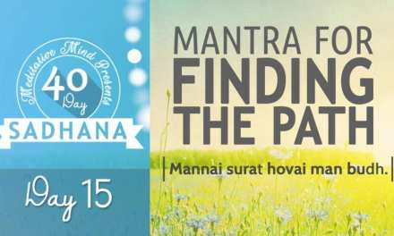 Day 15 of #40DaySADHANA | Mantra for Finding Path : Mannai Maarag