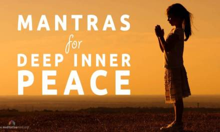 Mantras for Deep Inner Peace – Powerful Mantras to Develop Deep Inner Peace and Relieve Stress