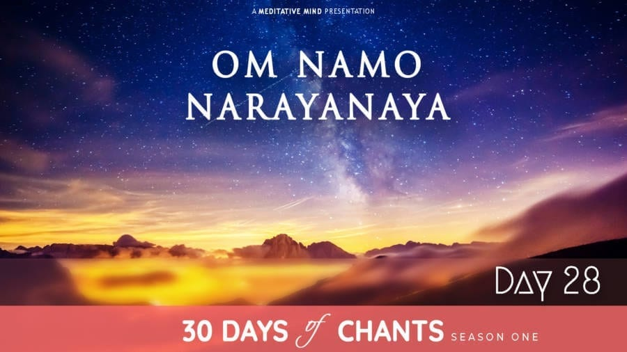 Day 28 | OM NAMO NARAYANAYA – Mantra to bring Bliss