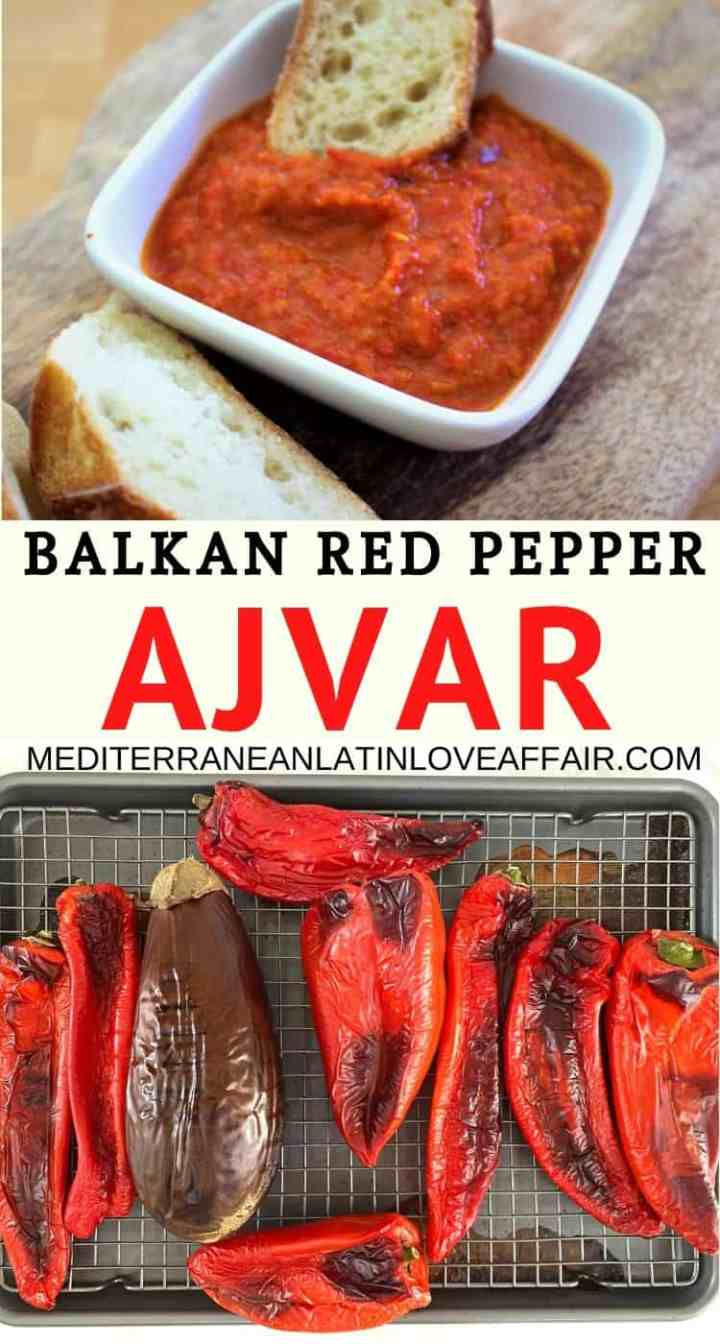 An image composed of a collage of 2 pictures made specifically for Pinterest. It shows Ajvar as a dip with bread and the roasted red peppers and eggplant.
