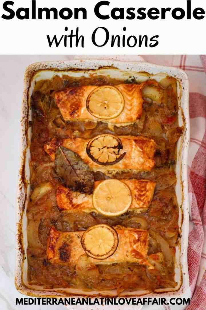 An image prepared for Pinterest that shows the baked salmon onions casserole. On top there's a title bar and bottom the website link.