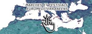MARCHES ET FESTIVALS EUROMEDITERRANEENS