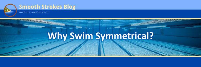 why swim symmetrical