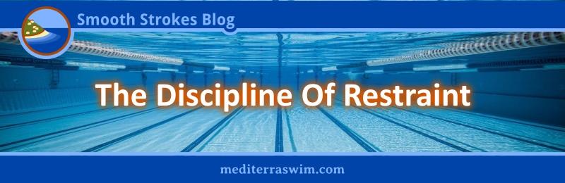 The Discipline Of Restraint
