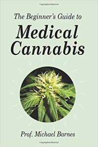 Beginners Guide To Medical Cannabis