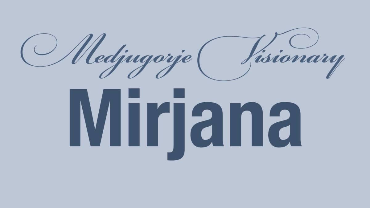 Medjugorje Visionary Mirjana