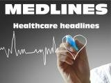 MEDLINES – Medical Headlines
