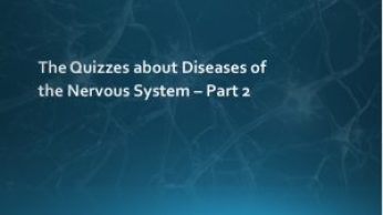 The Quizzes about Diseases of the Nervous System – Part 2