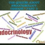The Quizzes about Endocrinology disease – Part 3
