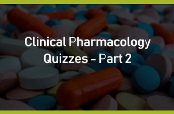 Clinical Pharmacology Quizzes – Part 2