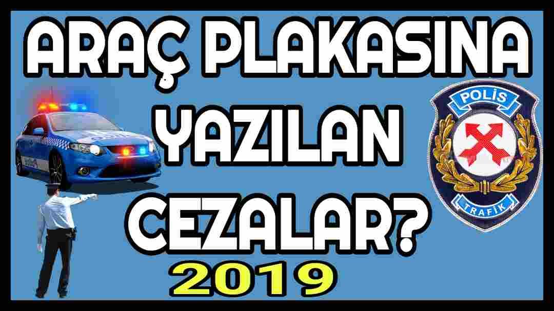 Araç Plakasına Yazılan Ceza Egm 2019