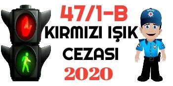 47/1-B Trafik Cezası 2020