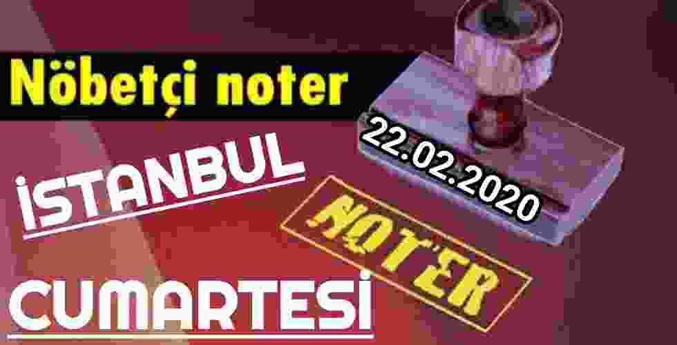 İstanbul Nöbetçi Noter 22 Şubat