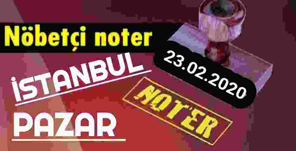 İstanbul Nöbetçi Noter 23 Şubat