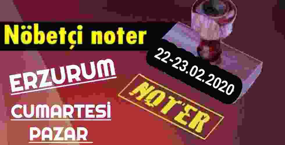 Erzurum Nöbetçi Noter 22-23 Şubat