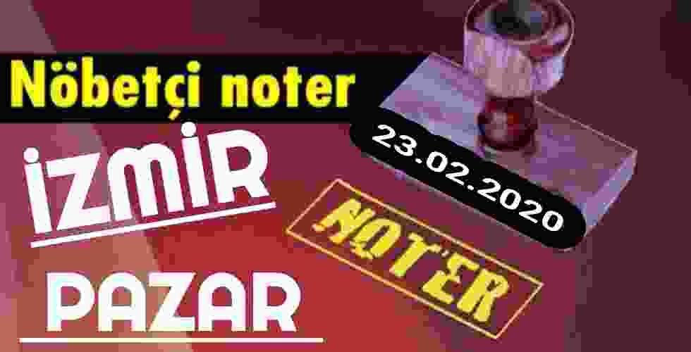 İzmir Nöbetçi Noter 23 Şubat