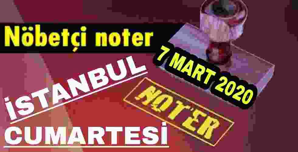 İstanbul Nöbetçi Noter 7 Mart 2020 Cumartesi