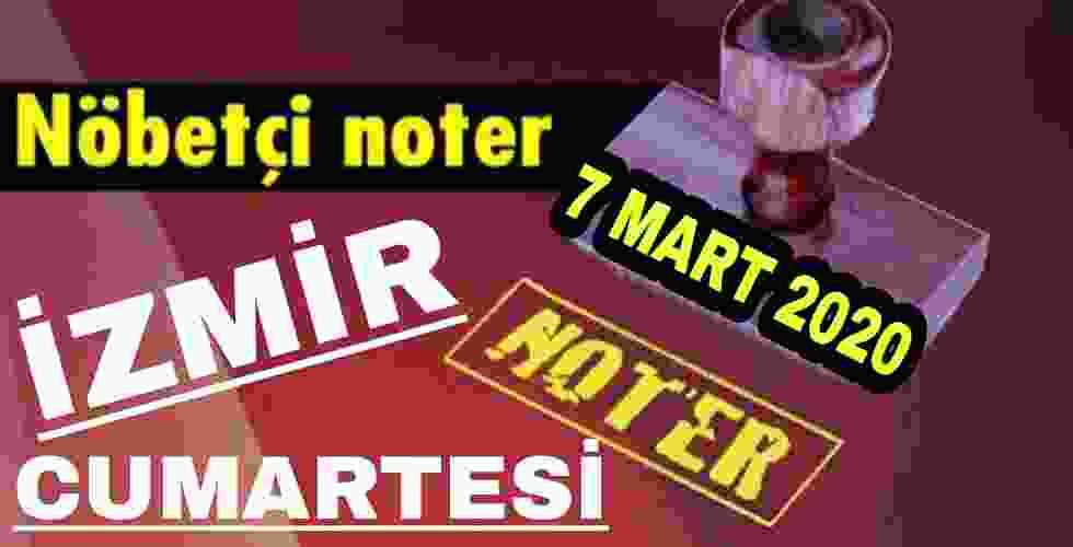 İzmir Nöbetçi Noter 7 Mart 2020 Cumartesi
